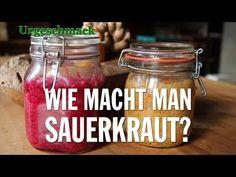 Wie macht man Sauerkraut? Wie funktioniert Fermentation? Urgeschmack - YouTube