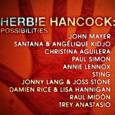 Herbie Hancock : Possibilities (DVD / CD): This is the Starbucks Exclusive 2 disc set. The first disc is the DVD. The second disc is a music CD with extended rough mixes from the studio sessions Music Love, Music Is Life, New Music, John Mayer, Herbie Hancock Albums, Digital Text, Sing To Me, First Novel, Christina Aguilera