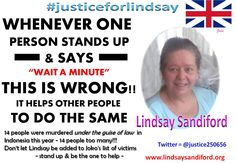 TO THE UK MP's - 14 people were murdered under the guise of law  in Indonesia this year - 14 people too many!!! Don't let Lindsay be added to Joko's list of victims  - stand up & be the one to help