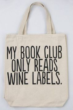 My book club only reads wine labels. | wine humor quote tote bag