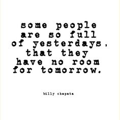 Yes!! Let go of your yesterdays thoughts and opinions, they are inaccurate and invalid. Move on, to better tomorrow's. <3