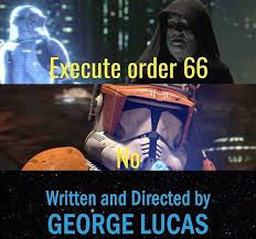 Image result for execute order 66 meme