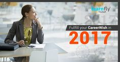 Have a career wish? Fulfil it in 2017, Contact us to know more 1-800 3000 7460 / 09999554287 http://bit.ly/2ggoGnW