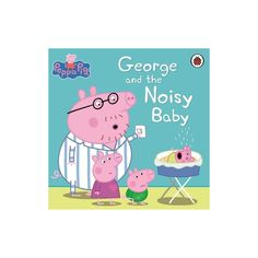 Peppa Pig: George and the Noisy Baby - English Wooks
