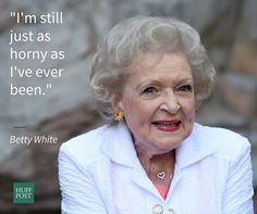 Betty White Quotes 16 Most Outrageous Things Betty White Has Ever Said  Pinterest