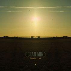 2 Ready 2 Live από τους OCEAN MIND