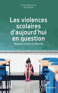 Les violences scolaires d'aujourd'hui en question : regards croisés et altérités Poitiers, Direction, Summoning, Hui