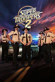 Free Watch Super Troopers 2 : Movie Online When An International Border Dispute Arises Between The U. And Canada, The Super Troopers- Mac,. 4k Hd, Hd 1080p, Movies Free, Good Movies, Super Troopers 2, New Movies In Theaters, Z Movie, Young Movie, New Movies To Watch