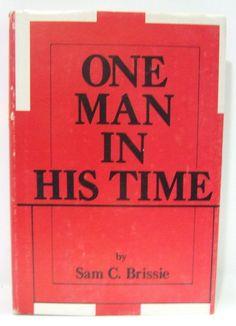 One Man In His Time Sam Brissie South Carolina Christian Education Segregation