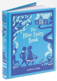 The Blue Fairy Book by Andrew Lang (Barnes & Noble Leatherbound Classics) - Barnesandnoble.com