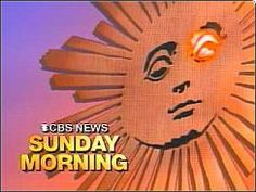 CBS News Sunday Morning -The program follows a format similar to a Sunday newspaper, but presented in a television show. Notably, Sunday Morning includes significant coverage of the fine and performing arts, including coverage of topics usually not covered in network news, such as architecture, painting, ballet, opera, and classical music, though increasingly more popular forms of music have been included as well.  Awesome show!