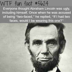 Abraham Lincoln - ONE of the Most Respected Members from the Office of POTUS! ~WTF weird & not-so-fun facts