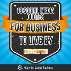 19 Social Media for Business Quotes to Live By #social media #quotes #infographic