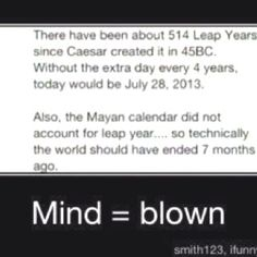 2012 is not the end of the world, do the math...