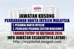 Jawatan Kosong di Perbadanan Harta Intelek Malaysia (MyIPO) - 10 Oktober 2016  Jawatan kosong kerajaan terkini di Perbadanan Harta Intelek Malaysia (MyIPO) Oktober 2016. Permohonan adalah dipelawa daripada warganegara Malaysia yang berkelayakan untuk mengisi kekosongan jawatan kosong terkini di Perbadanan Harta Intelek Malaysia (MyIPO) sebagai :1. PEGAWAI HARTA INTELEK 2. PENOLONG PEGAWAI SISTEM MAKLUMAT Tarikh tutup permohonan 10 Oktober 2016 Lokasi : Kuala Lumpur Sektor : Kerajaan…