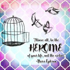 Above all, be the heroine of your life, not the victim. Daily Quotes, Book Quotes, Quotable Quotes, Funny Quotes, Dancing With Jesus, Meaningful Quotes, Inspirational Quotes, Nora Ephron, English Words