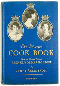 """Just listed • 1937 The #PrincessesCookBook by Jenny Akerstrom.  From the original Swedish """"Prinsessornas Kokbok."""" 🍰👑 Ms. Akerstrom ran a cooking school in Stockholm, where she taught young ladies to be future housewives, including the three princesses she dedicated this book to: Princess Margaret of Denmark, Crown Princess Martha of Norway and Crown Princess Astried of Belgium. Princess Margaret, Cooking School, Norway, 1930s Kitchen, Dj, This Book, Student, Teaching, The Originals"""