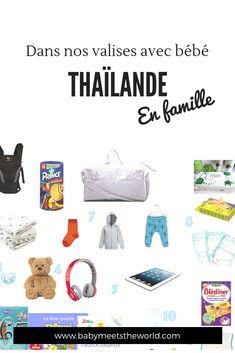 Dans nos valises pour la Thaïlande   Thaïlande – Babymeetstheworld - Blog maman - Blog Voyages Phuket, Bangkok, Blog Voyage, Changing Bag, Luggage Bags, Travel