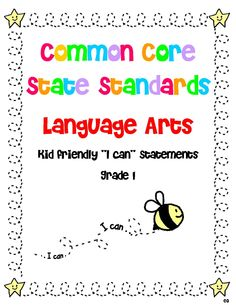 "Common Core New for 1st GRADE!  Kid Friendly ""I CAN"" Statements for Common Core State Standards!  Language Arts & Math! Great school resources!    http://www.teacherspayteachers.com/Product/Common-Core-Standards-Language-Arts-Math-Gr-1-I-Can-Statements"