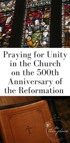 Why I Have A Love/Hate Relationship With The Protestant Reformation - The Thin Place