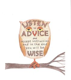 """Listen to advice and accept instruction and in the end you will be wise."" Proverbs 19:20; owl art inspirational bible verse print by LindaRobbsArt on Etsy, $10.00"