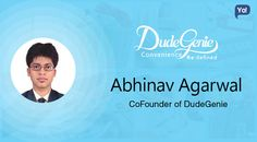 Interview with Abhinav Agarwal, Founder & CEO of dudegenie - Read to know about the startup who has an immense expertise in the core IT sector.