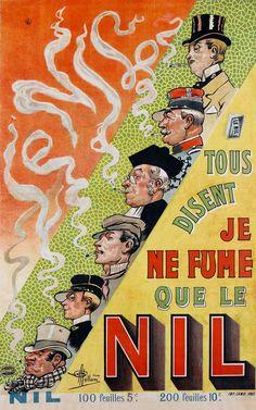 Tous disent: Je ne fume que le NIL - Vintage Posters - Galerie 123 - The place… Retro Poster, Poster Vintage, Vintage Prints, Retro Ads, Vintage Advertising Posters, Vintage Advertisements, Caricature, Vintage Cigarette Ads, Le Nil