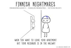 """As a """"Finntrovert"""" I can relate! Finnish Nightmares"""