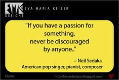 Neil Sedaka, Pop Singers, Food For Thought, Cards Against Humanity, Wisdom, Passion, Thoughts, Quotes, Quotations