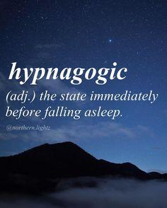 Hypnagogic (adj) the state immediately before falling asleep ⊰♡⊱ English with Greek origin - hip-nuh-goj-ik The Words, Fancy Words, Weird Words, Words To Use, Pretty Words, Cool Words, Greek Words, Amazing Words, Weird English Words