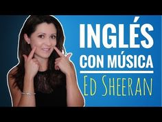 Aprende Inglés con Música - Ed Sheeran - Thinking Out Loud - YouTube