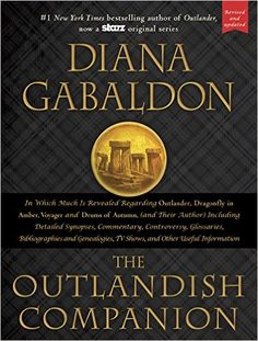 The Outlandish Companion (Revised and Updated March 2015): Companion to Outlander, Dragonfly in Amber, Voyager, and Drums of Autumn (608 Pages) Diana Gabaldon - Amazon.com