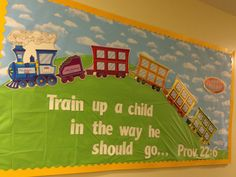 Train Up A Child In The Way He Should Go...Prov. 22:6 I would add how to on each car. Pray, teach, live for Jesus, etc