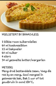 Mielietert by braaivleis Kos, Quiche Recipes, Tart Recipes, Yummy Recipes, Fun Baking Recipes, Cooking Recipes, Braai Recipes, Savoury Baking, English Food