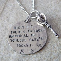 Don't put the Key to your Happiness in Someone Else's Pocket Necklace. $26.00, via Etsy.