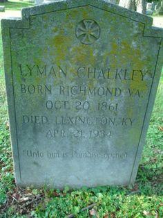 Lyman Chalkley, Professor, Law Department, University of Kentucky  (20 Oct 1861, Richmond, Virginia - 21 Apr 1934, Lexington, Kentucky
