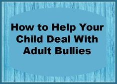 Helping Your Child Deal with Adult Bullies. Unfortunately I'm dealing with this right now with my four children and a much older relative. So hard to explain to young ones why they are being called names, being ridiculed and threatened. Quotes For Kids, Family Quotes, Stop Bullying Now, Adult Bullies, Bullying Quotes, Bad Quotes, Family World, Bullying Prevention, Jealous Of You