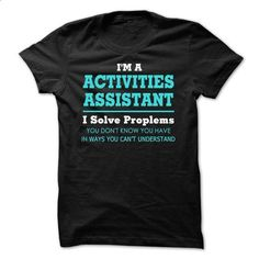 Awesome Activities Assistant Tee Shirts - design a shirt #band t shirts #t shirt creator