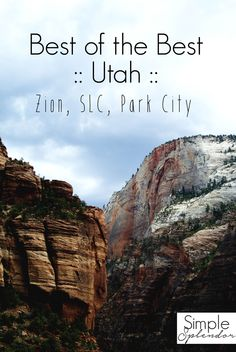 Best things to do in Utah from St. George to Park City     www.SimplestofSplendor.com