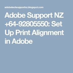 Adobe Support NZ +64-92805550: Set Up Print Alignment in Adobe