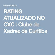 RATING ATUALIZADO NO CXC : Clube de Xadrez de Curitiba