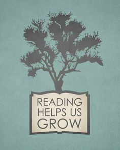 Reading helps us grow.