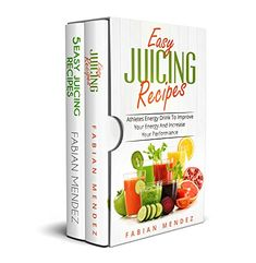 Easy Juicing Recipes Bundle : healthy and easy to make, will increase your energy and will clean your body, is indicated for every person, professional athlete or normal people by [Mendez, Fabian] Normal People, Juicing, Things To Buy, Improve Yourself, Athlete, Hoodie, Cleaning, Amazon, Drinks