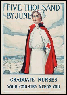 "War, World War I Propaganda 1917 ""Graduate Nurses Your Country Needs You"" War"