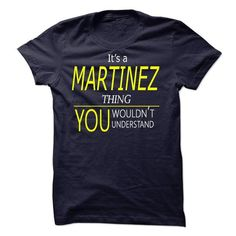MARTINEZ, Its MARTINEZ thing, you wouldnt understand - #cool tee #grey tshirt. LIMITED TIME PRICE => https://www.sunfrog.com/Names/MARTINEZ-Its-MARTINEZ-thing-you-wouldnt-understand.html?68278