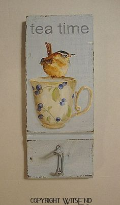 wall hook TEA time with Wren Bird  original ooak by 4WitsEnd, via Etsy.  SOLD