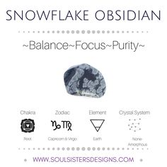 Metaphysical Healing Properties of Snowflake Obsidian, including associated Chakra, Zodiac and Element, along with Crystal System/Lattice to assist you in setting up a Crystal Grid. Go to https:/wwwsoulsistersdesigns.com to learn more!