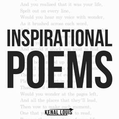 These are inspirational poems I love and with some romantic as well as sensual poetry.  Methaphors, similes, stanzas, and art with poetry.  Some of the poems are also poetry that I've written inspired by my artworks. If you would like to collaborate on this board send me an email at kenalsworld@gmail(dot)com. Poems about love, poems for her, poetry art and deep poems  #poetry #poems #poets #creativewriting #poetryquotes