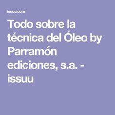 Todo sobre la técnica del Óleo by Parramón ediciones, s.a. - issuu
