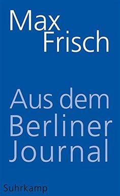 Aus dem Berliner Journal (suhrkamp taschenbuch) von [Frisch, Max]